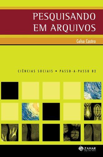 Pesquisando em arquivos, livro de Celso Castro