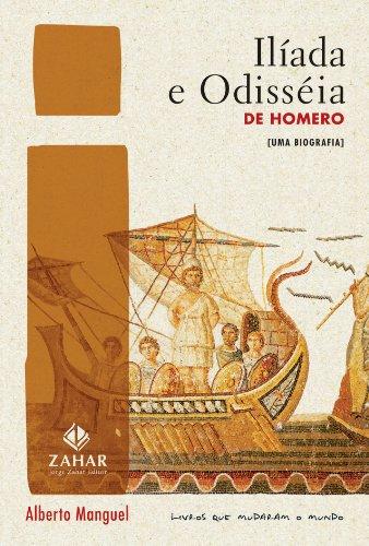 Ilíada e Odisseia de Homero - uma biografia, livro de Alberto Manguel
