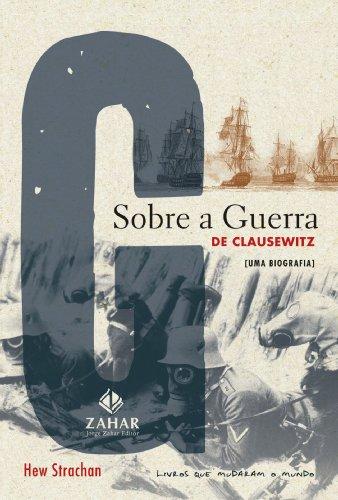 Sobre a Guerra de Clausewittz - uma biografia, livro de Hew Strachan