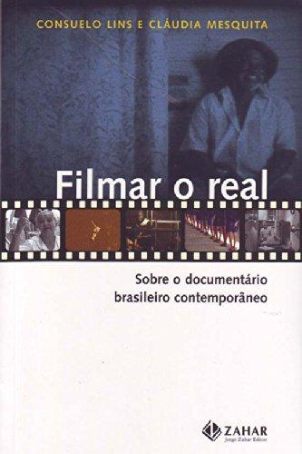 Filmar o real - Sobre o documentário brasileiro contemporâneo, livro de Consuelo da Luz Lins, Cláudia Mesquita