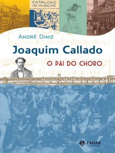 Joaquim Callado, o pai do choro, livro de André Diniz