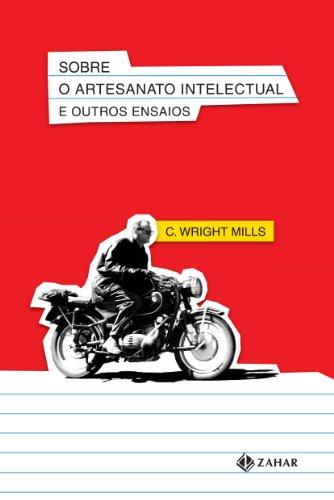Sobre O Artesanato Intelectual E Outros Ensaios. Coleção Nova Biblioteca de Ciências Sociais, livro de C. Wright Mills