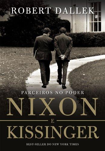 Nixon e Kissinger - Parceiros no poder, livro de Robert Dallek