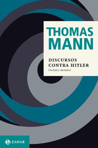 Discursos contra Hitler - Ouvintes Alemães!, livro de Thomas Mann