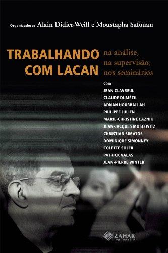 Trabalhando com Lacan - na análise, na supervisão, nos seminários, livro de Alain Didier-Weill, Moustapha Safouan (Orgs.)