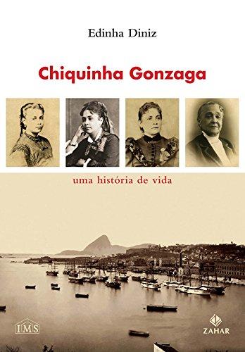 Chiquinha Gonzaga - Uma história de vida, livro de Edinha Diniz