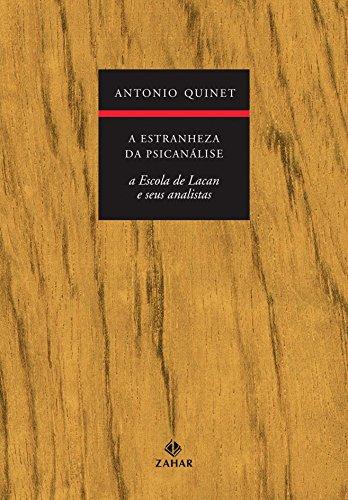 A Estranheza Da Psicanálise, livro de Antonio Quinet