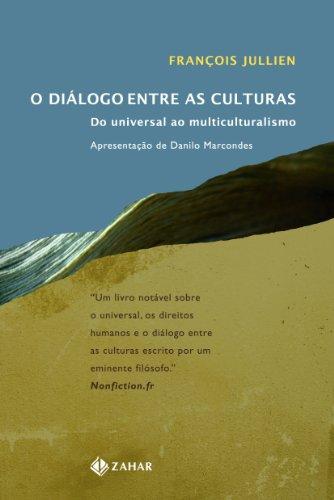 O diálogo entre as culturas - Do universal ao multiculturalismo , livro de François Jullien