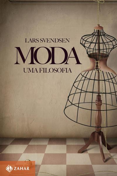 Moda: uma filosofia, livro de Lars Svendsen