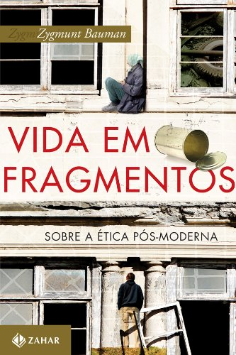 Vida Em Fragmentos, livro de Zygmunt Bauman