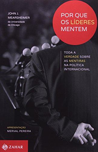 Por que os líderes mentem - Toda a verdade sobre as mentiras na política internacional, livro de John J. Mearsheimer