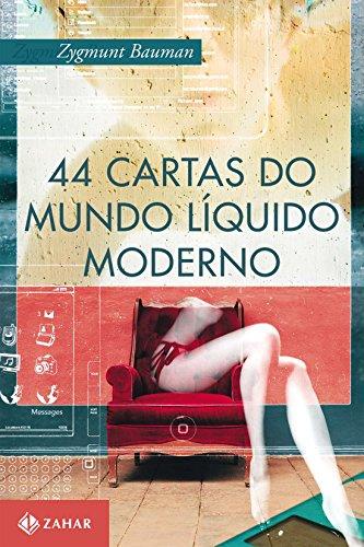 44 Cartas Do Mundo Líquido Moderno, livro de Zygmunt Bauman