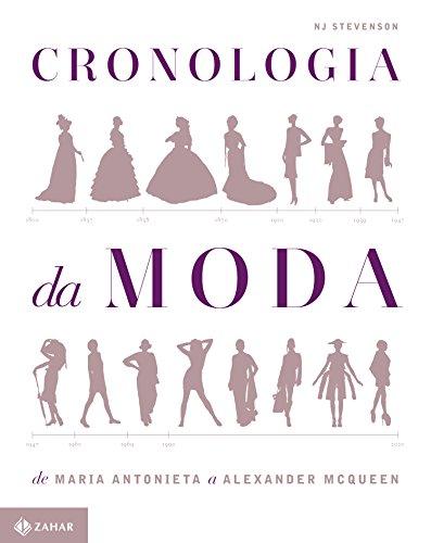 Cronologia Da Moda. De Maria Antonieta A Alexander Mcqueen, livro de N. J. Stevenson