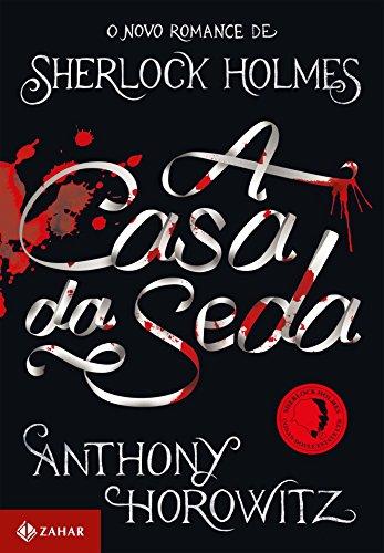 A Casa da Seda, livro de Anthony Horowitz