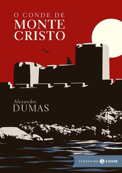 O Conde de Monte Cristo - Coleção Clássicos Zahar, livro de Alexandre Dumas