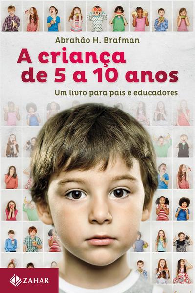 A Criança De 5 A 10 Anos, livro de Abrahão H. Brafman