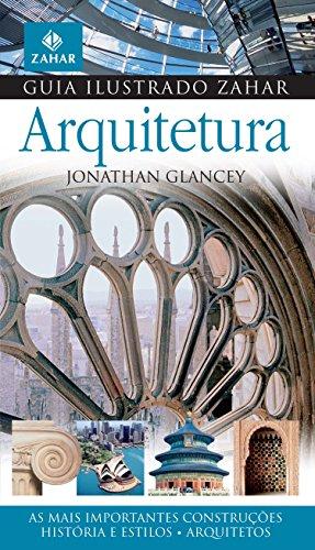 Guia Ilustrado Zahar De Arquitetura - Coleção Guia Ilustrado Zahar, livro de Jonathan Glancey