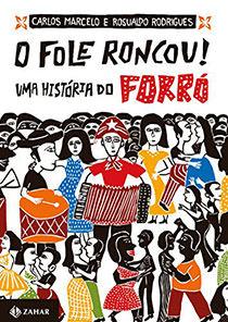 O fole roncou! - Uma história do forró, livro de Carlos Marcelo Carvalho, Rosualdo Rodrigues