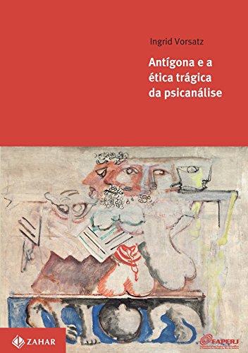 Antígona E A Ética Trágica Da Psicanálise, livro de Ingrid Vorsatz