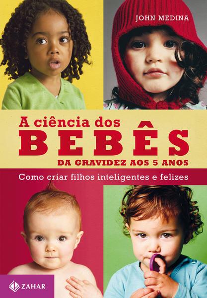 A ciência dos bebês, livro de John Medina