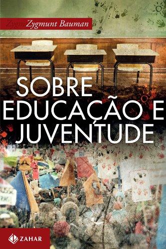 Sobre Educação E Juventude, livro de Zygmunt Bauman
