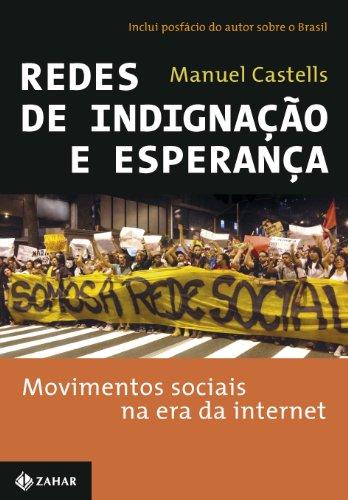 Redes De Indignação E Esperança. Movimentos Sociais Na Era Da Internet, livro de Manuel Castells