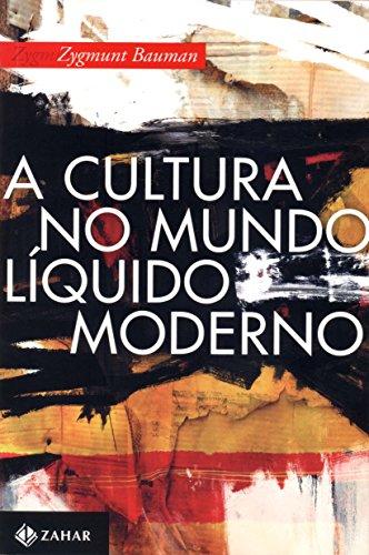 A Cultura No Mundo Líquido Moderno, livro de Zygmunt Bauman