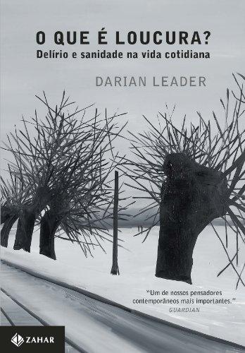O que é loucura?, livro de Darian Leader