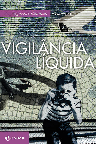 Vigilância Líquida, livro de Zygmunt Bauman, David Lyon
