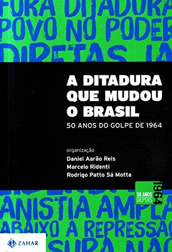 A Ditadura Que Mudou O Brasil. 50 Anos Do Golpe De 1964, livro de Vários Autores