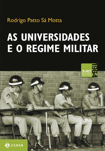 As Universidades E O Regime Militar, livro de Rodrigo Patto Sá Motta