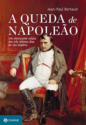 A Queda de Napoleão, livro de Jean-Paul Bertaud