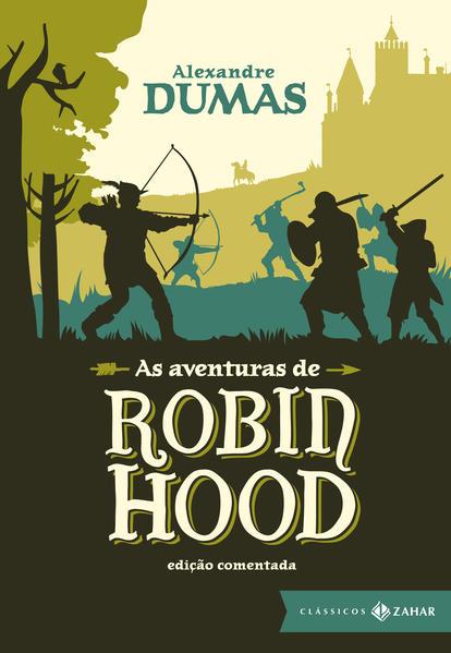 As Aventuras de Robin Hood - Coleção Clássicos Zahar, livro de Alexandre Dumas