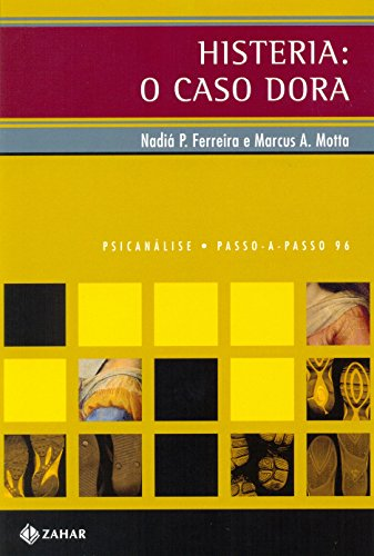 Histeria. O Caso Dora, livro de Nadiá Paulo Ferreira, Marcus Alexandre Motta