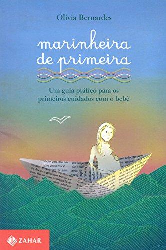 Marinheira de primeira - Um guia prático para os primeiros cuidados com o bebê , livro de Olivia Bernardes