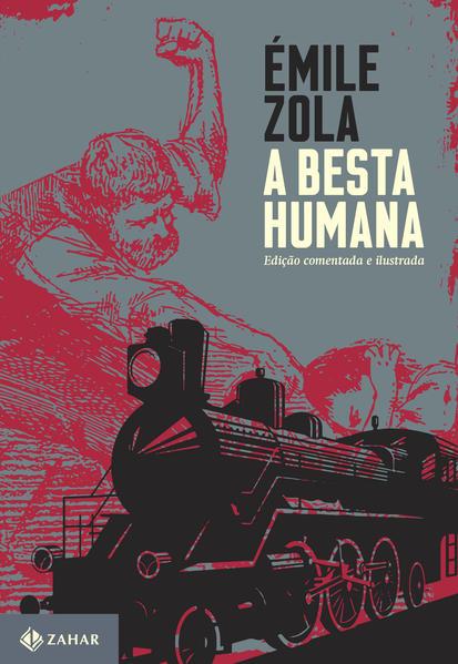 A Besta Humana - Coleção Clássicos Zahar, livro de Émile Zola