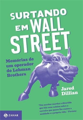 Surtando em Wall Street - Memórias de um operador do Lehman Brothers , livro de Jared Dillian