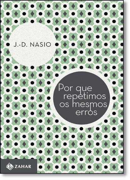 Por que Repetimos os Mesmos Erros, livro de J. D. Nasio