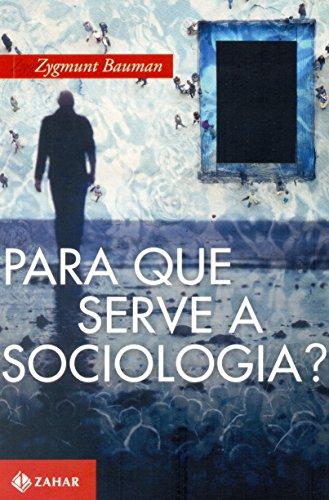 Para que Serve a Sociologia?, livro de Zygmunt Bauman