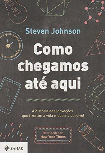 Como Chegamos Até Aqui, livro de Steven Johnson