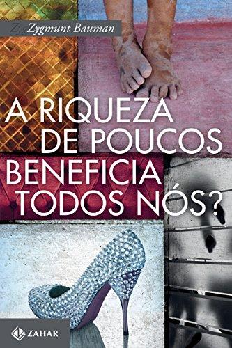A Riqueza de Poucos Beneficia Todos Nós?, livro de Zygmunt Bauman