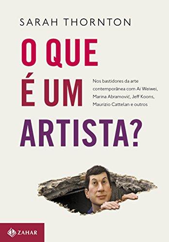 O que É Um Artista?, livro de Sarah Thornton