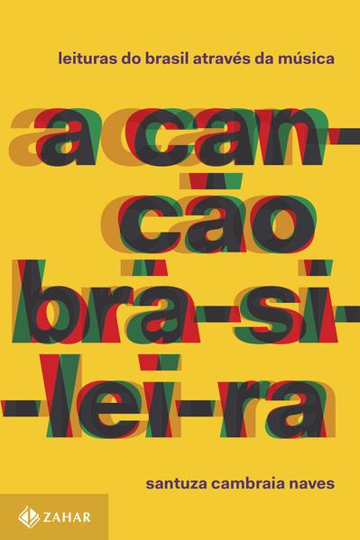 A Canção Brasileira - Volume 1, livro de Santuza Cambraia Naves