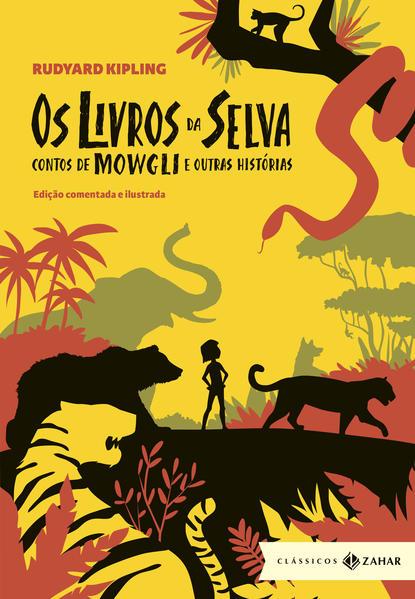 Os Livros da Selva. Contos de Mowgli e Outras Histórias, livro de Rudyard Kipling