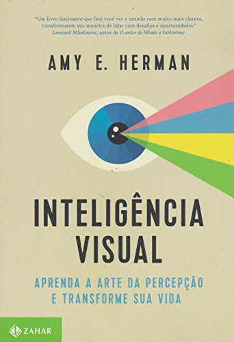 Inteligência Visual. Aprenda a Arte da Percepção e Transforme Sua Vida, livro de Amy E. Herman
