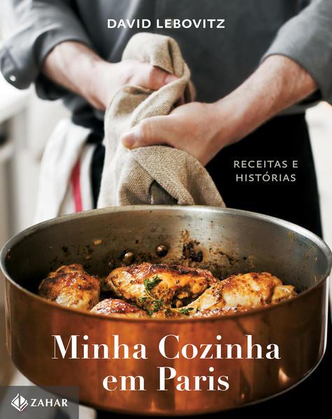 Minha Cozinha em Paris. Receitas e Histórias, livro de David Lebovitz