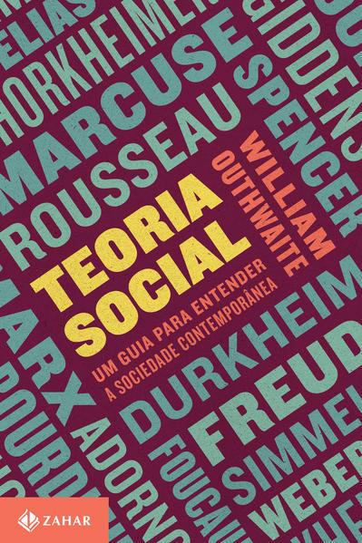 Teoria social - Um guia para entender a sociedade contemporânea, livro de William Outhwaite