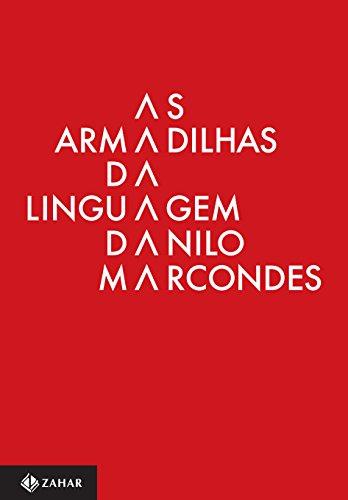 As Armadilhas da Linguagem. Significado e Ação Para Além do Discurso, livro de Danilo Marcondes