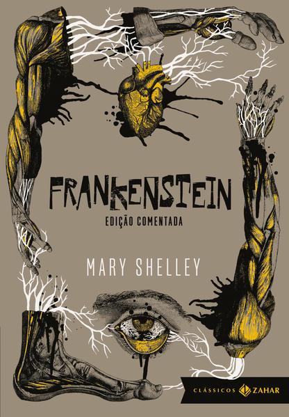 Frankenstein ou o Prometeu Moderno - Coleção Clássicos Zahar - Edição Comentada, livro de Mary Shelley