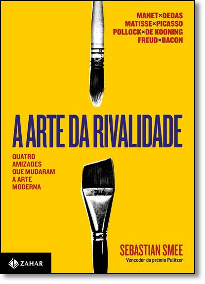 Arte da Rivalidade, A, livro de Sebastian Smee